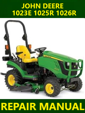 John Deere 1023E 1025R 1026R Repair Manual Instant Download