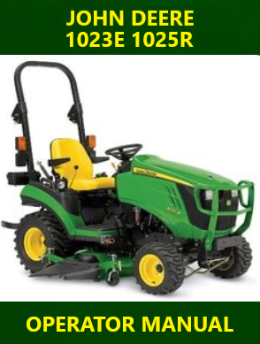 John Deere 1023E 1025R Operator Manual Instant Download