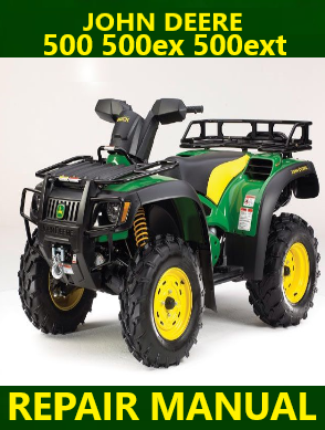 John Deere 500 500ex 500ext Buck Utility ATV Repair Manual Instant Download